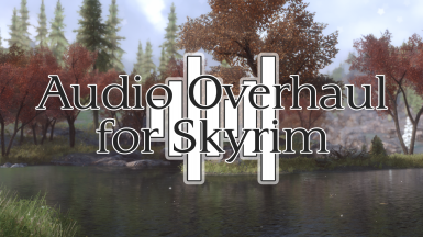 Audio Overhaul for Skyrim SE