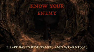 Know Your Enemy - Trait-based resistances and weaknesses