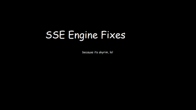 SSE Engine Fixes (skse64 plugin)