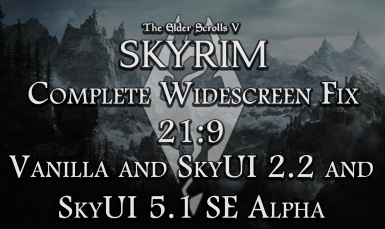 Complete Widescreen Fix 21-9 SkyUI 2-2 and 5-1 SE Alpha
