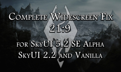 Complete Widescreen Fix for Vanilla and SkyUI 2.2 and 5.2 SE