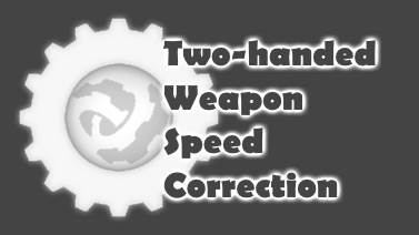 Two-handed Weapon Speed Correction