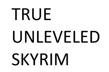 True Unleveled Skyrim (LE and SE)