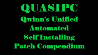 QUASIPC - Qwinn's Unified Automated Self Installing Patch