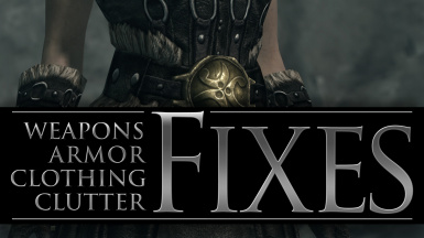 Weapons Armor Clothing and Clutter Fixes at Skyrim Special