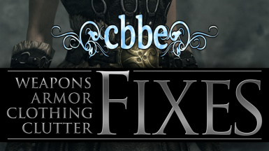 Weapons Armor Clothing and Clutter Fixes - CBBE Patch