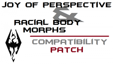 Joy of Perspective - Racial Body Morphs - no calves and feet patch - 1st person camera fix