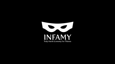 INFAMY - Truly Harsh Economy For Thieves