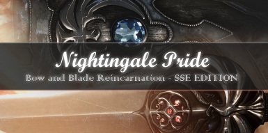 Nightingale Pride - Bow and Blade Reincarnation - SSE EDITION
