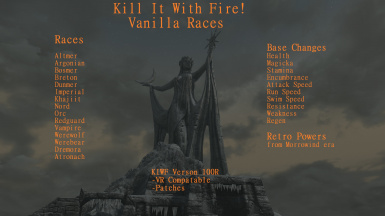 Kill it With Fire - Vanilla Races