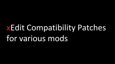 DARK's xEdit Compatibility Patches For Various Mods
