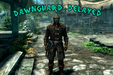 Dawnguard Delayed