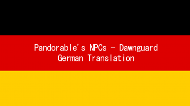 Pandorable's NPCs - Dawnguard - German Translation