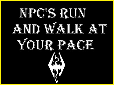 NPC's Run and Walk at Your Pace