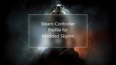 Couch Gamer's Steam Controller Profile at Skyrim Special Edition
