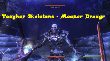 Tougher Skeletons Meaner draugr SE