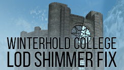Winterhold College LOD Shimmer Fix at Skyrim Special Edition Nexus
