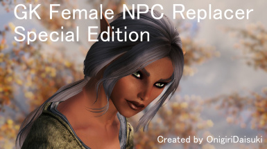 GK Female NPC Replacer Special Edition