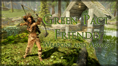 Green Pact Friendly Weaponry and Armors