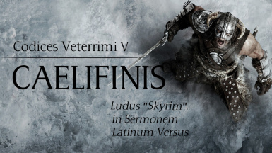 Project Caelifinis - A Latin Language Conversion for Skyrim