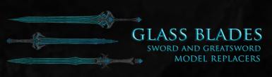 Glass Blades - Glass Sword and Greatsword Replacer