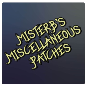 MisterB's Miscellaneous Patches