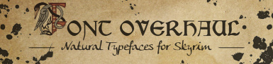 Font Overhaul - Natural Typefaces for Skyrim -- FONTS