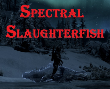 Spectral Slaughterfish