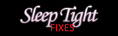 Sleep Tight SE Fixes
