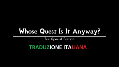 Whose Quest Is It Anyway - Traduzione Italiana