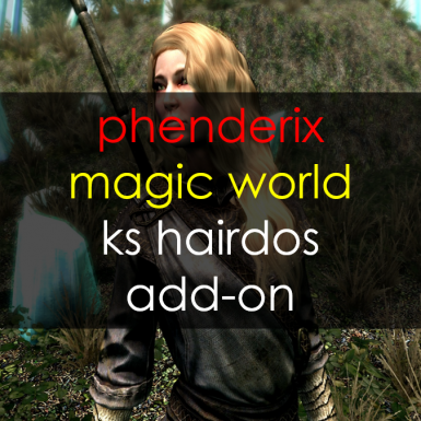 Phenderix Magic World - KS Hairdos Add-On