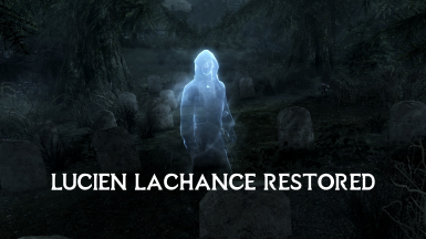 Lucien Lachance Restored - Immersive Spectral Assassin