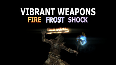 Vibrant weapons - Fire Frost Shock