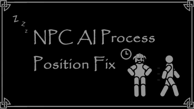 NPC AI Process Position  Fix - SSE