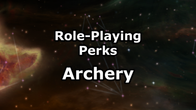 Role-Playing Perks - Archery - Skill Tree Overhaul