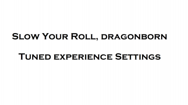 Experience Settings - Slow Your Roll