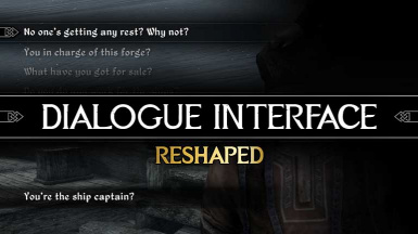 Dialogue Interface ReShaped