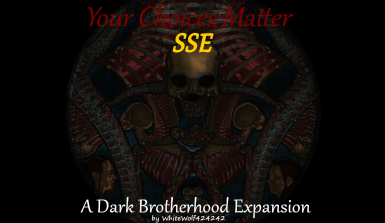 Your Choices Matter - A Dark Brotherhood Expansion SSE