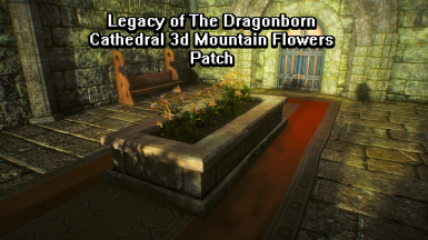 Legacy of The Dragonborn - Cathedral 3D Mountain Flowers Patch