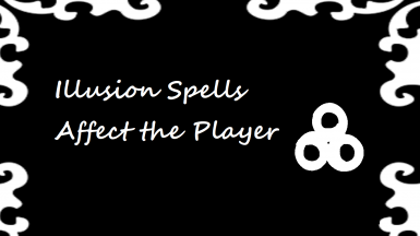 Illusion Spells Affect The Player