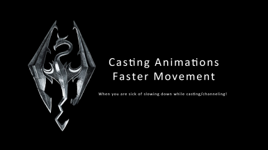 Casting Animations - Faster Movement