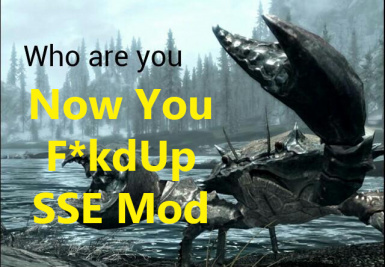 Now You Fked Up Mudcrab Sound Mod SSE