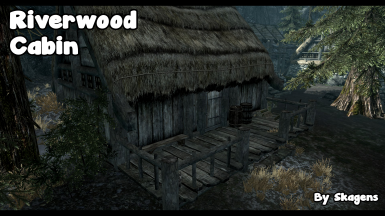 Riverwood Cabin - Player home