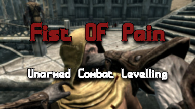 Fist Of Pain - Unarmed Combat Levelling