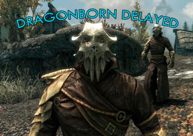 Dragonborn Delayed