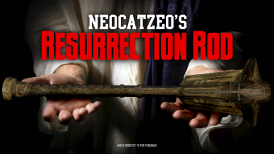 Neocatzeo's Resurrection Rod