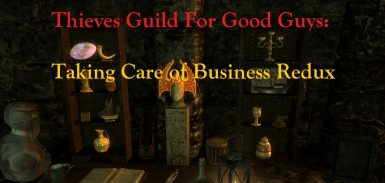 Thieves Guild For Good Guys - Taking Care of Business Redux