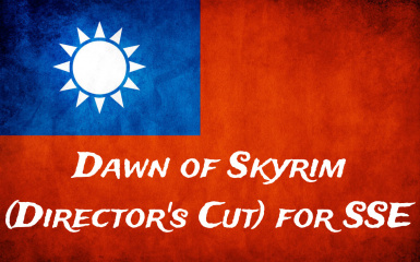 Dawn of Skyrim (Director's Cut) for SSE - Traditional Chinese  Translation