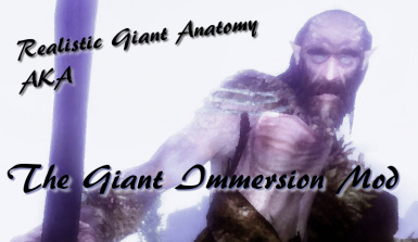 The Giant Immersion Mod - Realistic Giant Anatomy