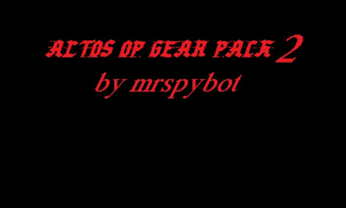 ALTOS OP GEAR PACK 2 by mrspybot